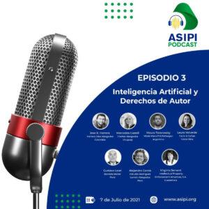 Invitación a ASIPI Podcast. Episodio 3 Inteligencia Artificial y Derechos de Autor. Imagenes de miembros del Comité. Fecha:7 de julio de 2021.